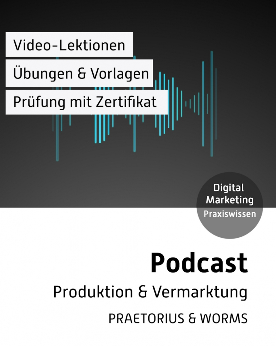 Video-Kurs Podcast-Produktion / Podcast-Vermarktung